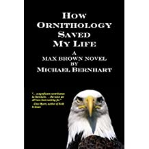 How Ornithology Saved My Life (The Max Brown Tetralogy Book 2)