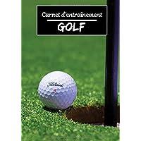 Carnet d'entraînement Golf: Planifiez vos entraînements en avance | Exercice, commentaire et objectif pour chaque…