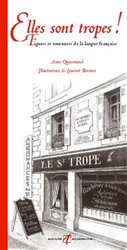 Elles sont tropes!: Figures et tournures de la langue française