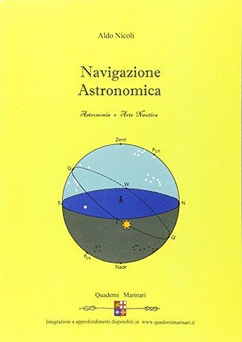Navigazione astronomica. Per le Scuole superiori