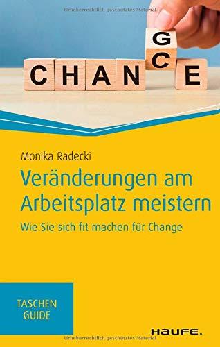 Veränderungen am Arbeitsplatz meistern (Haufe TaschenGuide)