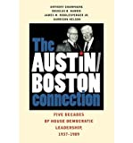 [ THE AUSTIN/BOSTON CONNECTION: FIVE DECADES OF HOUSE DEMOCRATIC LEADERSHIP, 1937-1989 ] By Champagne, Anthony ( Author ) ( 2009 ) { Paperback }