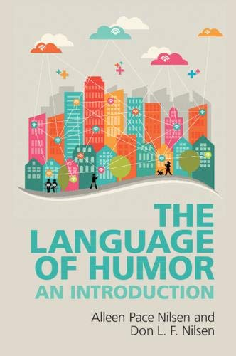 The Language of Humor: An Introduction por Don L. F. Nilsen