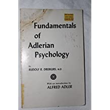 Fundamentals of Adlerian Psychology by Rudolf Dreikurs (1975-06-02)