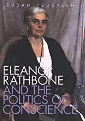 Eleanor Rathbone and the Politics of Conscience (Society and the Sexes in the Modern Worl) by Susan Pedersen (2004-05-10)
