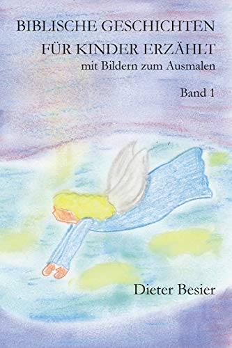 Biblische Geschichten für Kinder erzählt, Band 1: mit Bildern zum Ausmalen