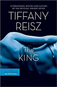 The King: The Original Sinners Book 6 (The Original Sinners Series) di [Reisz, Tiffany]
