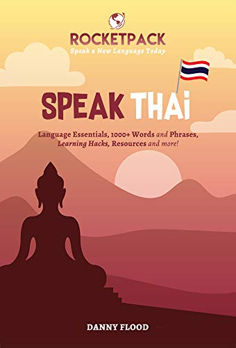Speak Thai: The Easiest Way to Learn Thai and Speak Immediately! (RocketPack Book 1) (English Edition)