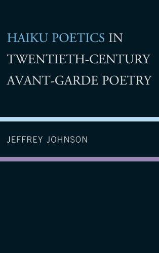 Haiku Poetics in Twentieth-Century Avant-Garde Poetry (New Studies in Modern Japan)