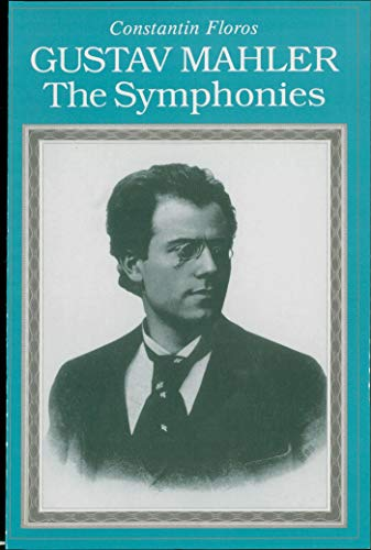 Gustav Mahler: The Symphonies (Amadeus) (English Edition)