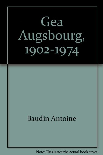Gea Augsbourg, 1902-1974