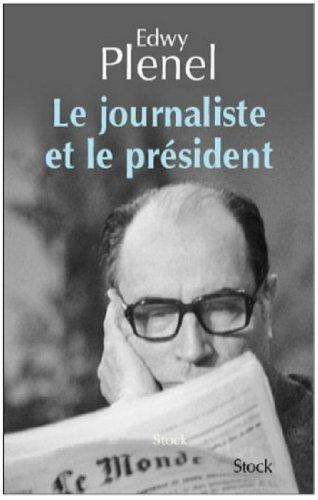 Le journaliste et le Président (Essais - Documents)