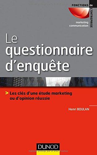 Le questionnaire d'enquête : Les clés d'une étude marketing ou d'opinion réussie