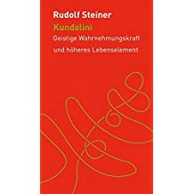 Kundalini: Geistige Wahrnehmungskraft und höheres Lebenselement (Die kleinen Begleiter)