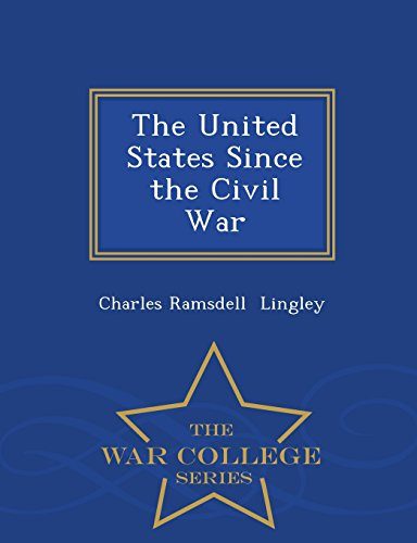 The United States Since the Civil War - War College Series