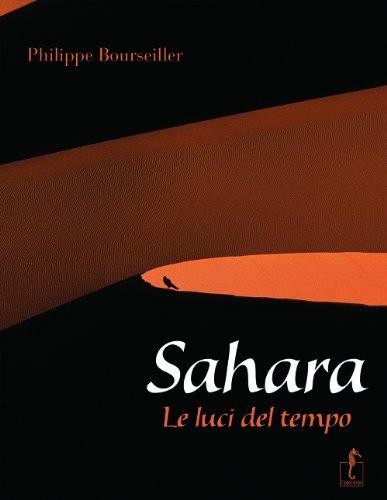 Sahara. Le luci del tempo: 28.5 x 36.5 cm