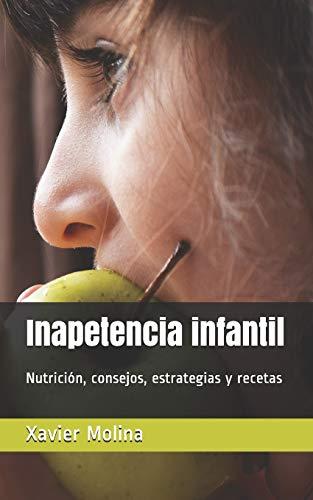 Inapetencia infantil: Nutrición, consejos, estrategias y recetas