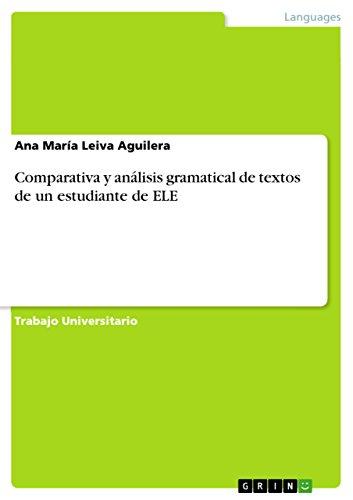 Comparativa y análisis gramatical de textos de un estudiante de ELE por Ana María Leiva Aguilera