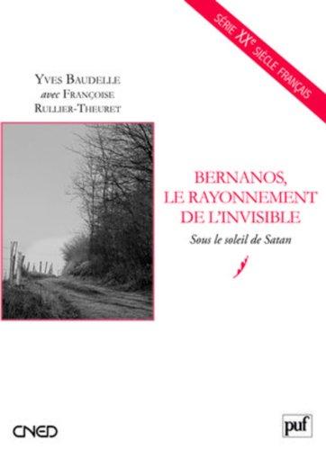 Bernanos, le rayonnement de l'invisible : sous le soleil de Satan