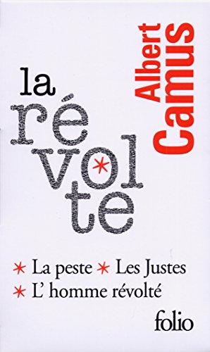 La révolte: Les justes, La Peste, L'Homme révolté (Folio) por Albert Camus