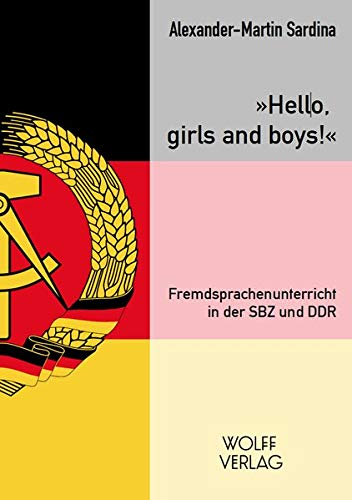 """Hello, girls and boys!"": Fremdsprachenunterricht in der SBZ und DDR"
