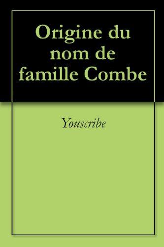 Origine du nom de famille Combe (Oeuvres courtes) par Youscribe