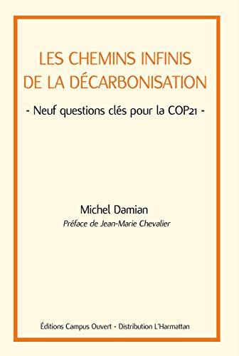 Les chemins infinis de la décarbonisation: Neuf questions clés pour la COP21