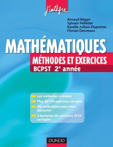 Mathématiques Méthodes et Exercices BCSPT 2e année