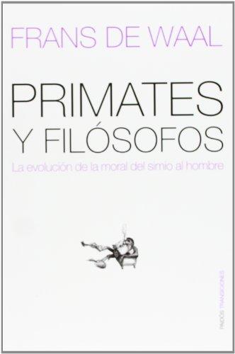 Primates y filósofos: La evolución de la moral del simio al hombre (Transiciones) por Frans de Waal