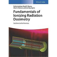 Fundamentals of Ionizing Radiation Dosimetry: Solutions to Exercises