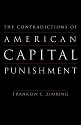 The Contradictions of American Capital Punishment (Studies in Crime and Public Policy)