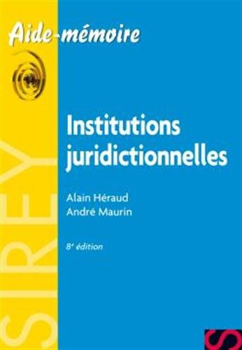 Institutions juridictionnelles - 8e éd.: Aide-mémoire Sirey par Alain Héraud