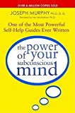 The Power of Your Subconscious Mind: One of the Most Powerful Self-help Guides Ever Written! by Joseph Murphy (3-Jan-2006) Paperback