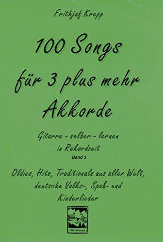 s mehr Akkorde. Gitarre lernen in Rekordzeit, Band 3: Oldies, Hits, Traditional aus aller Welt, deutsche Volks-, Spass- und Kinderlieder (Alle Für Den Spaß)