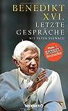 Letzte Gespräche: Mit Peter Seewald - Benedikt XVI.
