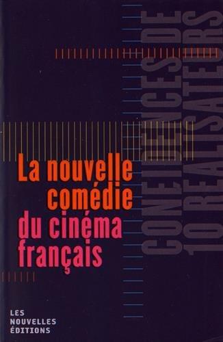 La nouvelle comédie du cinéma français : Confidences de 10 réalisateurs