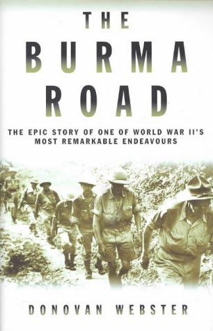 The Burma Road by Donovan Webster (2004-02-20)