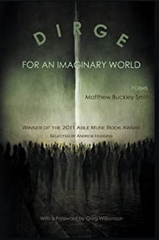 Dirge for an Imaginary World - Poems (English Edition) di [Smith, Matthew Buckley]