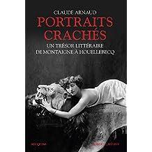 Portraits crachés : Un trésor littéraire de Montaigne à Houellebecq