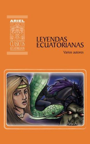 Leyendas Ecuatorianas: Volume 6 (Ariel Clásicos Ecuatorianos) por Varios