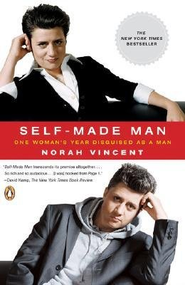 [( Self-Made Man: One Woman's Year Disguised as a Man By Vincent, Norah ( Author ) Paperback Jan - 2007)] Paperback