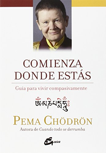 Comienza Donde Estás (Espiritualidad) por Pema Chödrön
