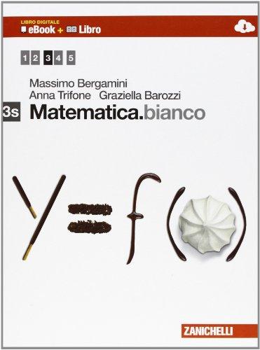 Matematica.bianco. Vol. 3S. Con Maths in english. Per le Scuole superiori. Con e-book. Con espansione online