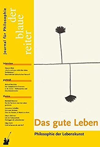 Der Blaue Reiter. Journal für Philosophie / Das gute Leben: Philosophie der Lebenskunst