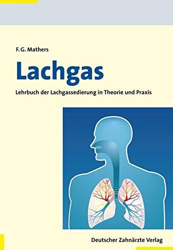 Lachgas: Lehrbuch der Lachgassedierung in Theorie und Praxis