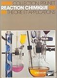 Réaction chimique - Théorie et application, classes de 1re et Terminale, F5, F6, F7, lycées d'enseignement technologique, formation continue