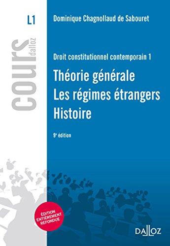 Droit constitutionnel contemporain 1. Thorie gnrale - Rgimes trangers - Histoire