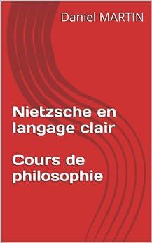 Nietzsche en langage clair - Cours de philosophie par [MARTIN, Daniel]