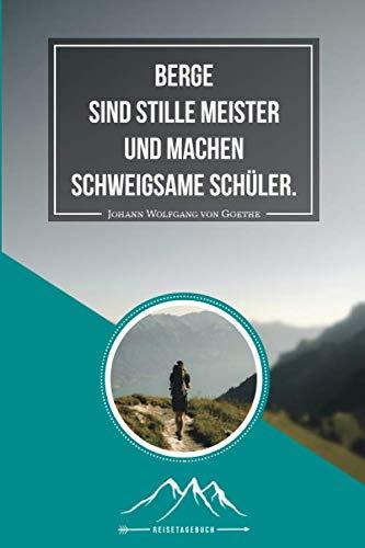 Berge Reisetagebuch: Tagebuch für Urlaub mit Spruch Reisen und Wandern in den Bergen ca DIN A5 weiß über 110 Seiten
