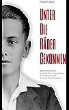 Unter die Räder gekommen: Meine Erinnerungen an die NS-Zeit in Geilenkirchen, die Evakuierung und die ersten Nachkriegsjahre